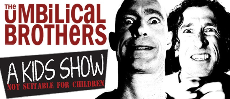 "The Umbilical Brothers ""A KiDs SHoW!!"""