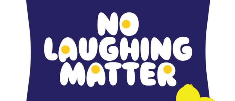 No Laughing Matter: Comedy Gala