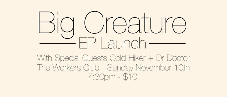 Big Creature EP Launch