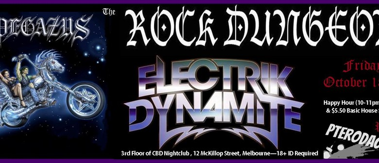 The Rock Dungeon feat: Pegazus, Electrik Dynamite