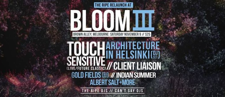 Bloom III, Touch Sensitive