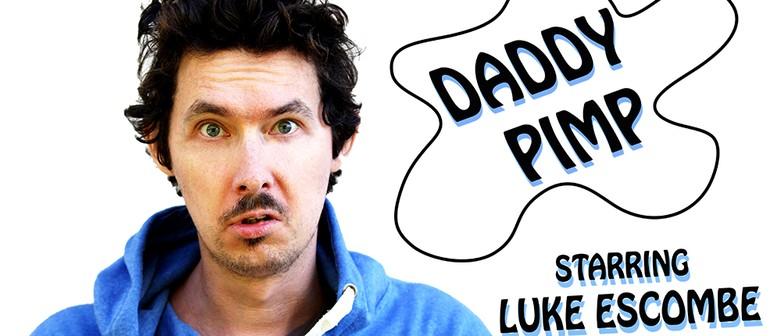 Daddy Pimp Starring Luke Escombe