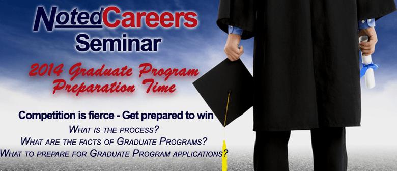 NotedCareers seminar: 2014 Graduate Program Application Time