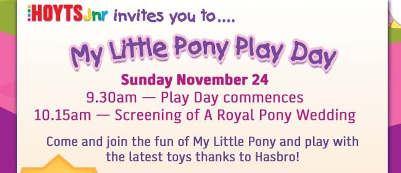 My Little Pony Play Day at Hoyts Cinemas