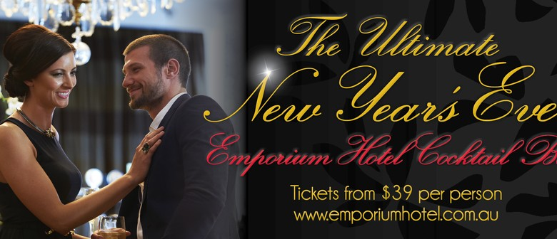 The Ultimate New Years Eve at Emporium Hotel
