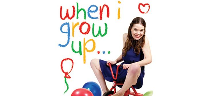 When I Grow Up - Adelaide Fringe 2014