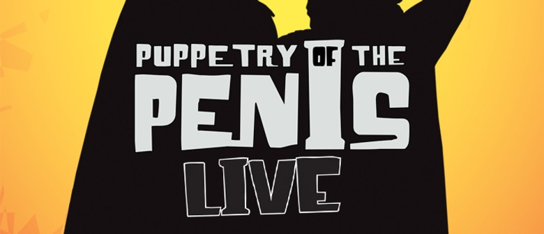 Puppetry of the Penis Live