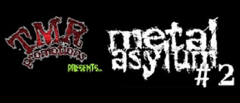 TMR Presents Metal Asylum # 2 ANZAC DAY