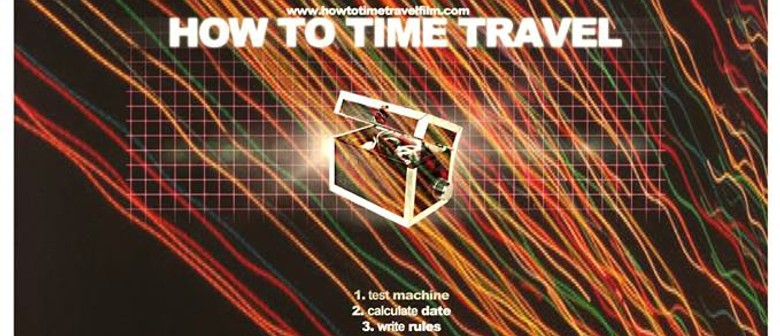 How To Time Travel - Film