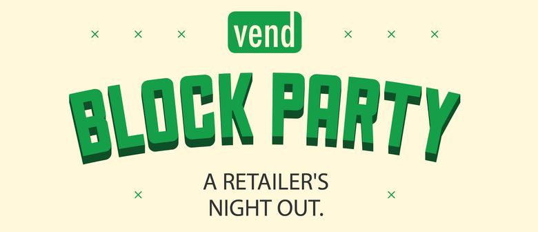 Vend Block Party: A Retailer's Night Out