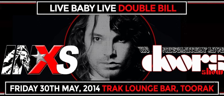 Live Baby Live – INXS & ABSOLUTELY LIVE THE DOORS SHOW