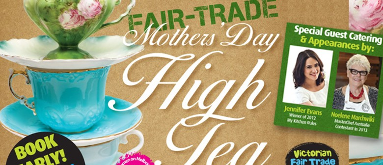 Fair Trade Mothers' Day High Tea