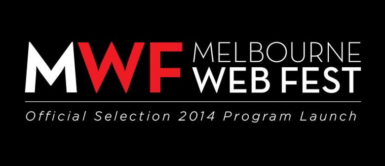 Melbourne WebFest 2014 Program Launch
