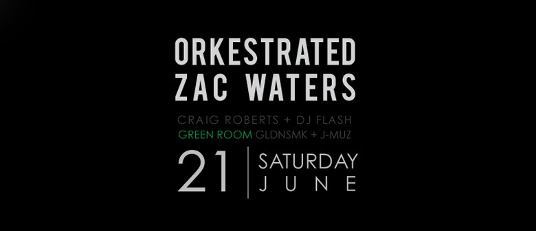 Platinum Presents Orkestrated & Zac Waters