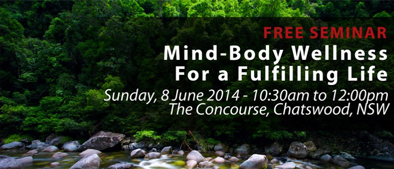 Free Seminar: Mind-Body Wellness for a Fulfilling Life
