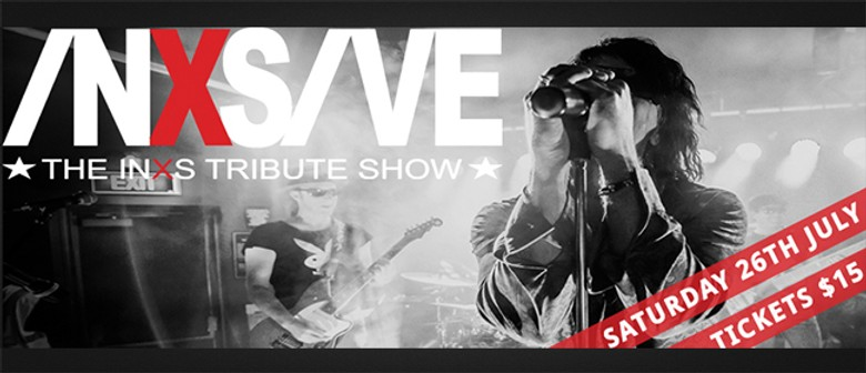 INXS-IVE - The INXS Tribute Band