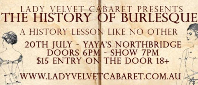 Lady Velvet Cabaret presents The History of Burlesque
