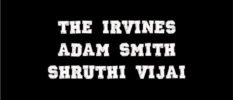 Adam Smith with The Irvines and Shruthi.