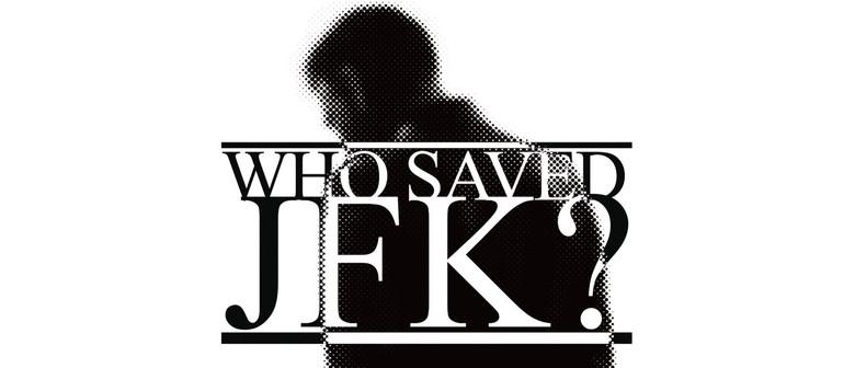 Who Saved JFK?