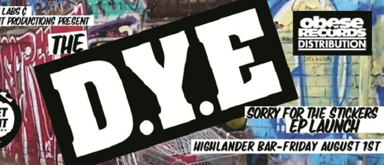 The D.Y.E - Sorry for the Stickers EP Launch