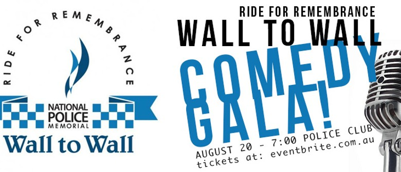 Wall to Wall Comedy Gala for Police Legacy