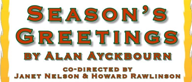 Seasons greetings a christmas comedy by alan ayckbourn newcastle seasons greetings a christmas comedy by alan ayckbourn m4hsunfo