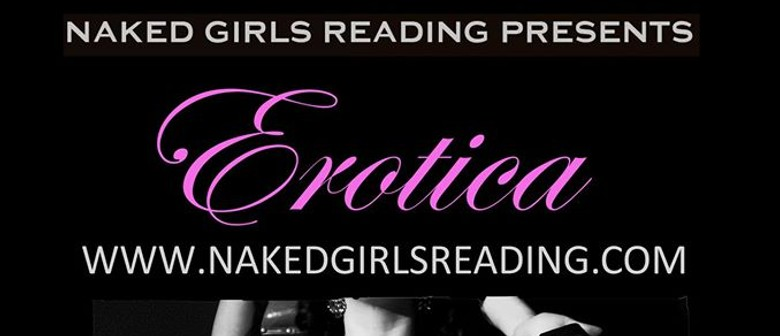 Naked Girls Reading Presents: Erotica