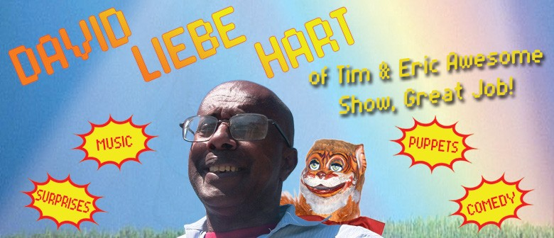 David Liebe Hart - Of Tim & Eric