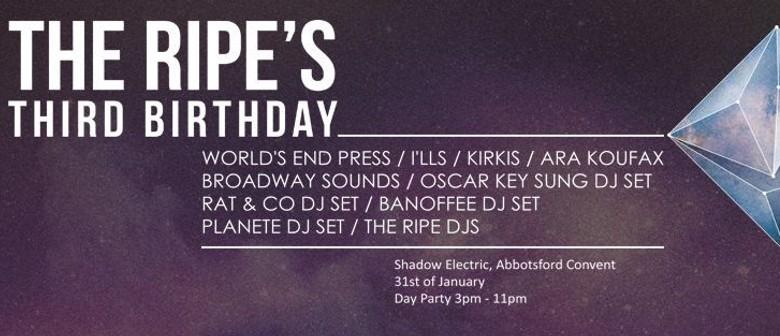 The Ripe - 3rd Birthday