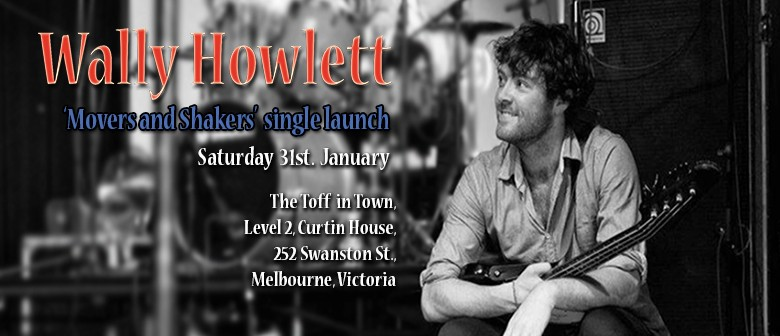 Wally Howlett 'Movers and Shakers' Single Launch