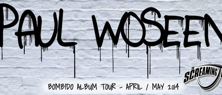 Paul Woseen - Bombido Tour