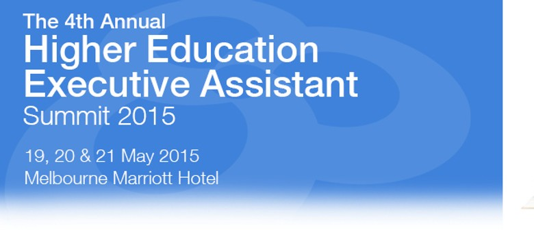 4th Annual Higher Education Executive Assistant Summit 2015