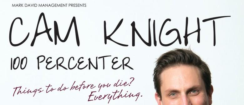Canberra Comedy Fest: Cam Knight - 100 Percenter