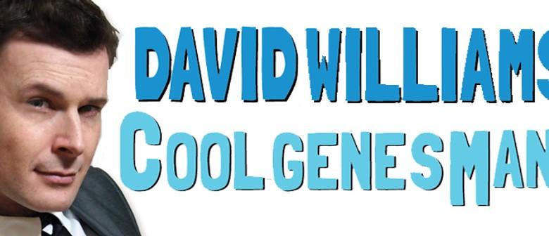 David Williams - Cool Genes Man!
