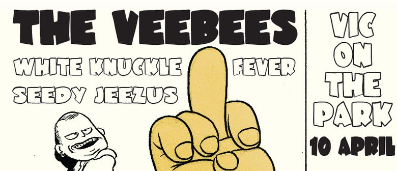 The Vee Bees & White Knuckle Fever & Seedy Jeezus
