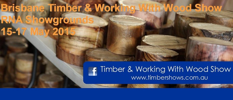 Brisbane Timber & Working With Wood Show