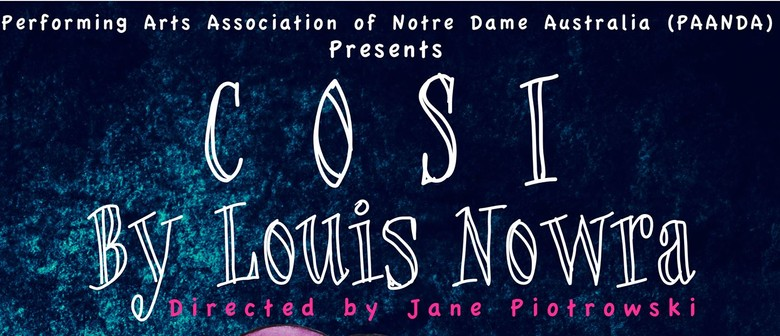 """cosi louis nowra devices Below is a free essay on how are ideas about illusion and reality explored through nowra's use of theatrical devices in cosi  louis nowra""""s """"cosi"""" is a."""