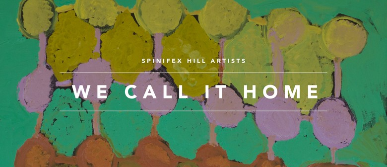 We Call It Home - Spinifex Hill Artists Exhibition