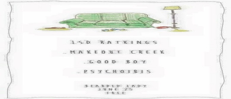 Lsd Ratkings / Makeout Creek / Good Boy / Psychoibis