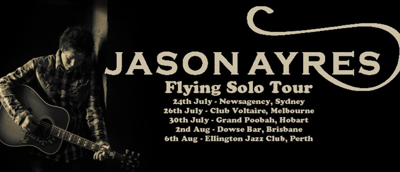 Jason Ayres - Flying Solo Tour
