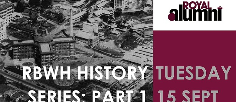 RBWH History Series: Part 1