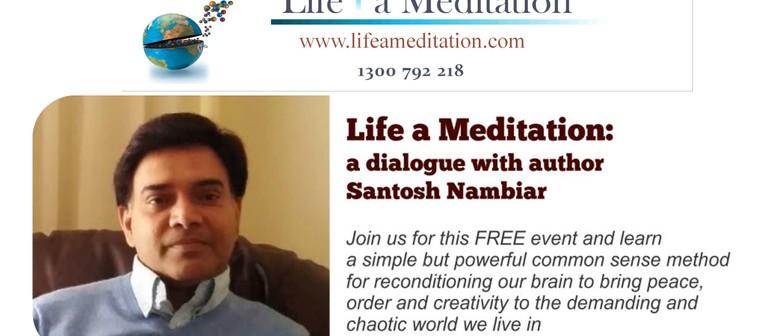 Life a Meditation - A dialogue with Author Santosh Nambiar