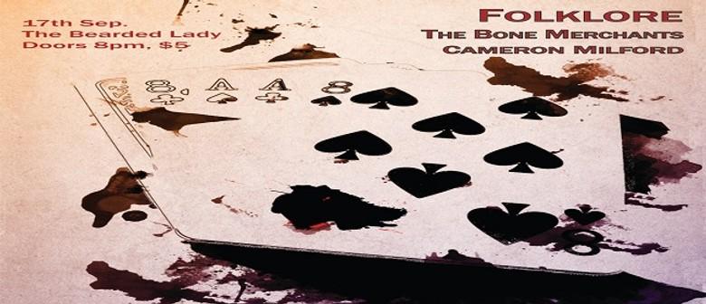 Folklore, The Bone Merchants & Cameron Milford