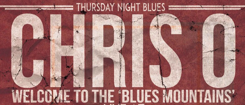 Chris O: Welcome To The Blues Mountains