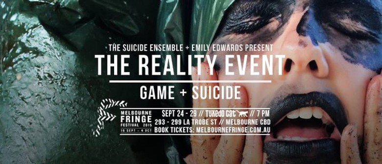 The Reality Event: Suicide & Game For Melbourne Fringe