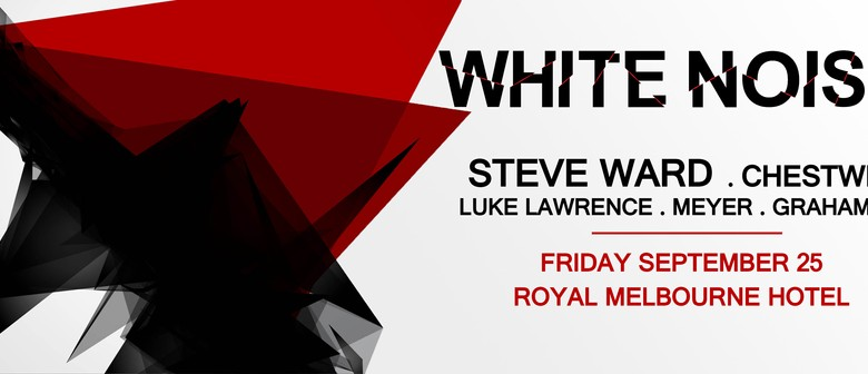 White Noise Feat. Steve Ward, Chestwig & More