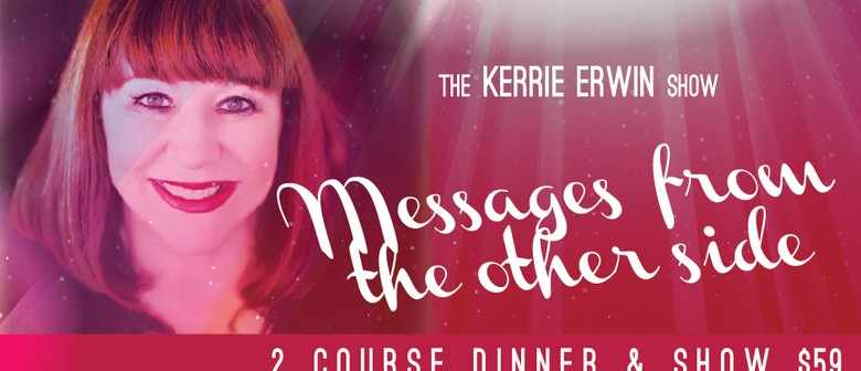 Kerrie Erwin -  Messages From The Other Side: Incl. 2 Course