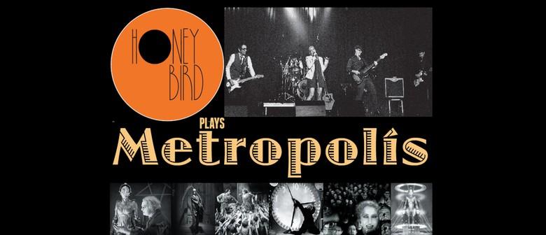 HoneyBird presents: Metropolis Rock Opera