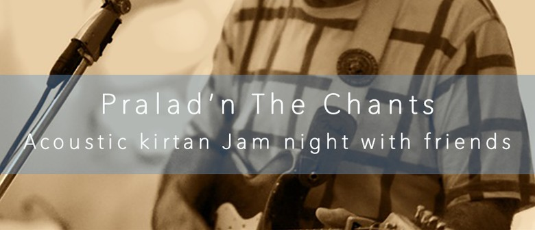 Acoustic Kirtan Jam With Pralad'n The Chants & Friends