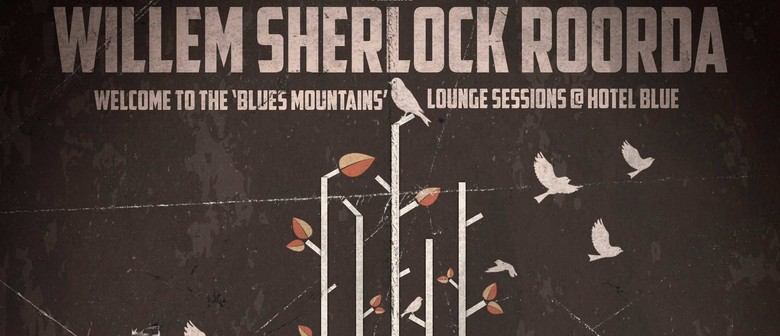 Willem Sherlock Roorda: Welcome To The Blues Mountains